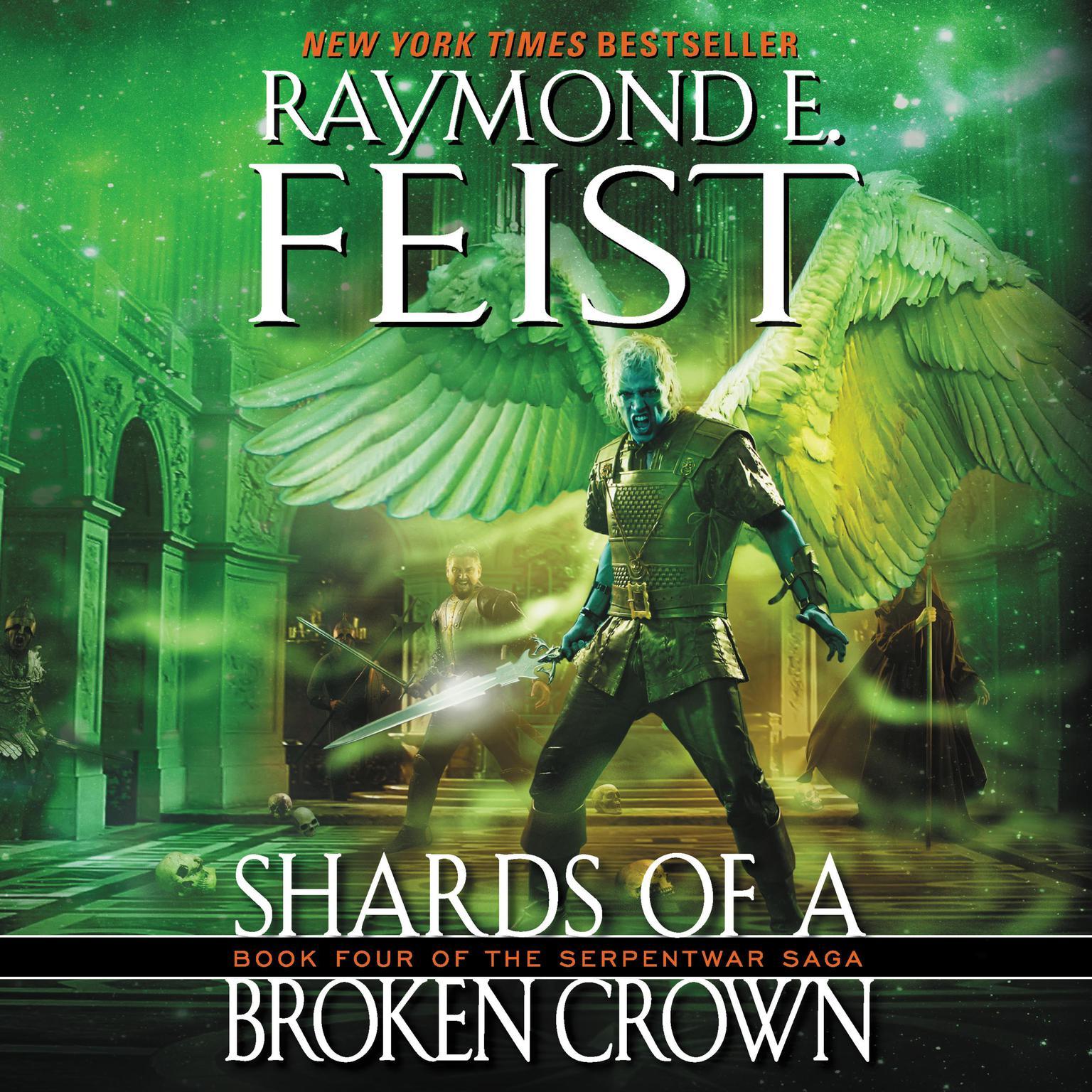 Shards of a Broken Crown: Book Four of the Serpentwar Saga Audiobook, by Raymond E. Feist