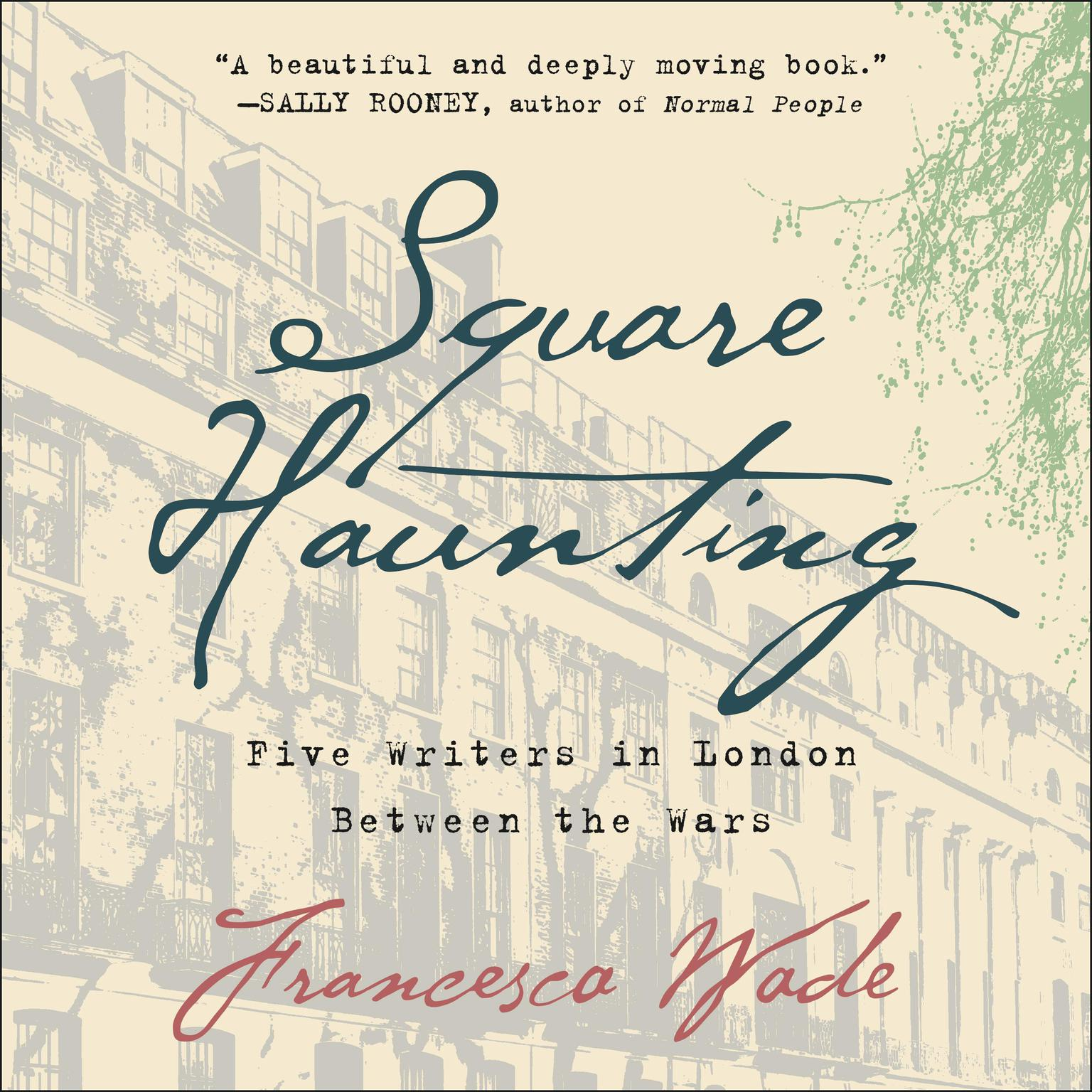 Printable Square Haunting: Five Writers in London Between the Wars Audiobook Cover Art