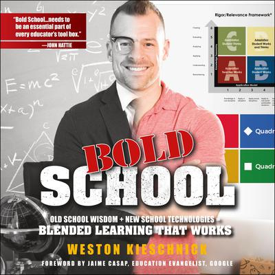 Bold School: Old School Wisdom + New School Technologies = Blended Learning That Works Audiobook, by Weston Kieschnick