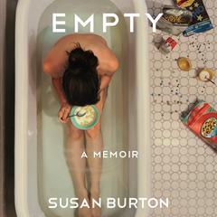 Empty: A Memoir Audiobook, by Susan Burton