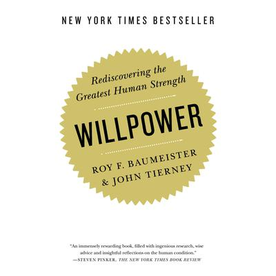 Willpower: Rediscovering the Greatest Human Strength Audiobook, by John Tierney