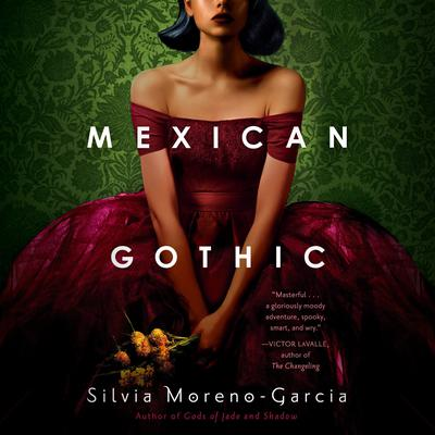 Mexican Gothic Audiobook, by