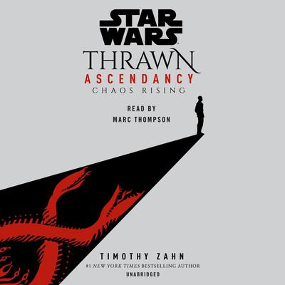 Star Wars: Thrawn Ascendancy: Chaos Rising Audiobook, by Timothy Zahn