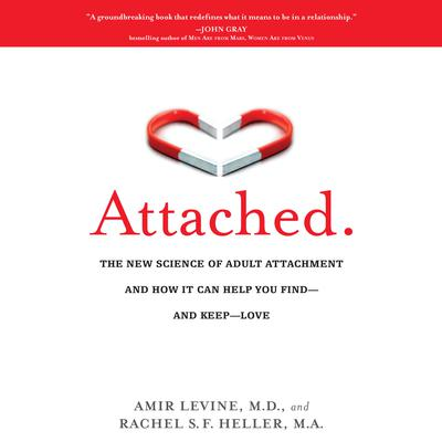 Attached: The New Science of Adult Attachment and How It Can Help You Find--and Keep-- Love Audiobook, by