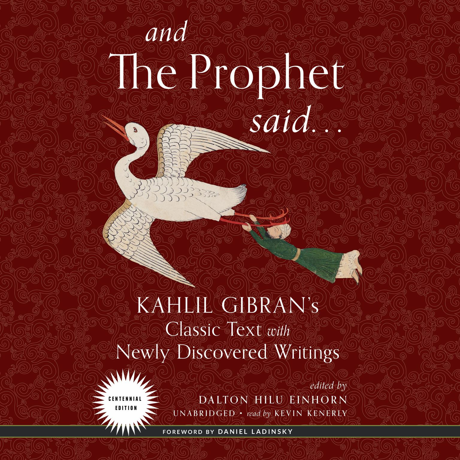 And the Prophet Said: Kahlil Gibran's Classic Text with Newly Discovered Writings Audiobook, by Kahlil Gibran