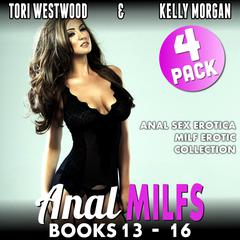 Anal MILFs Bundle 4: Anal Sex Erotica MILF Erotica Collection Audiobook, by Tori Westwood