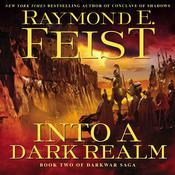 Into a Dark Realm: Book Two of the Darkwar Saga Audiobook, by Raymond E. Feist