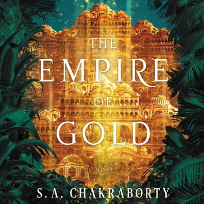 The Empire of Gold: A Novel Audiobook, by