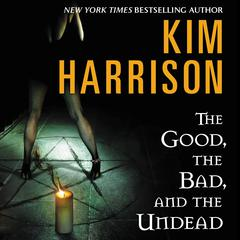The Good, the Bad, and the Undead Audiobook, by Kim Harrison