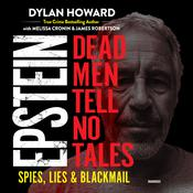 Epstein: Dead Men Tell No Tales; Spies, Lies & Blackmail Audiobook, by Dylan Howard