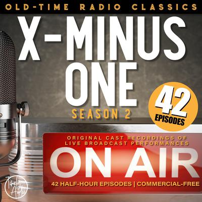 X MINUS ONE: SEASON TWO Audiobook, by
