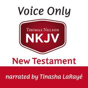 Voice Only Audio Bible - New King James Version, NKJV (Narrated by Tinasha LaRayé): New Testament Audiobook, by Thomas Nelson