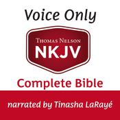 Voice Only Audio Bible - New King James Version, NKJV (Narrated by Tinasha LaRayé): Complete Bible Audiobook, by Thomas Nelson