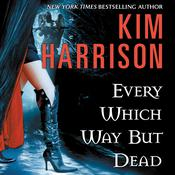 Every Which Way But Dead Audiobook, by Kim Harrison