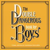 The Double Dangerous Book for Boys Audiobook, by Conn Iggulden, Arthur Iggulden, Cameron Iggulden