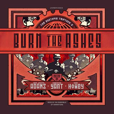 Burn the Ashes Audiobook, by John Joseph Adams