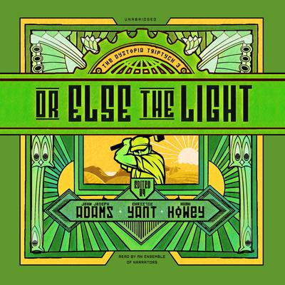 Or Else the Light Audiobook, by various authors