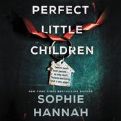 Perfect Little Children: A Novel Audiobook, by Sophie Hannah