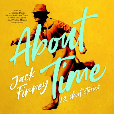 About Time: 12 Short Stories Audiobook, by Jack Finney