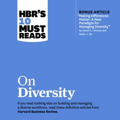 HBRs 10 Must Reads on Diversity Audiobook, by David A. Thomas, Harvard Business Review, Joan C. Williams, Robin J. Ely, Sylvia Ann Hewlett