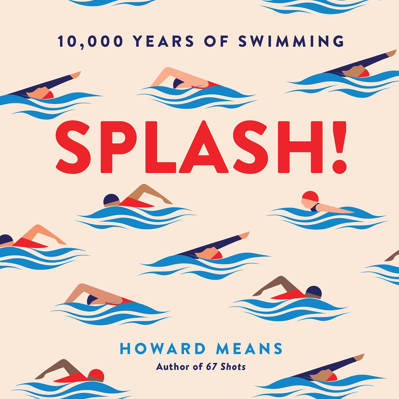 Splash!: 10,000 Years of Swimming Audiobook, by Howard  Means