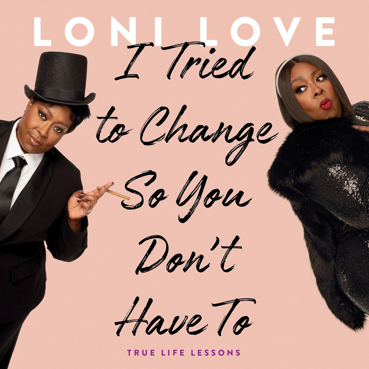 Printable I Tried to Change So You Don't Have To: True Life Lessons Audiobook Cover Art