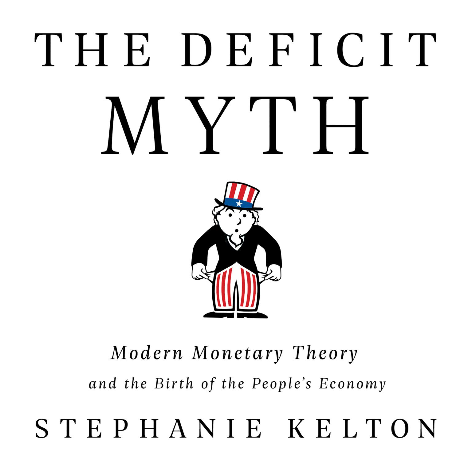 Printable The Deficit Myth: Modern Monetary Theory and the Birth of the People's Economy Audiobook Cover Art