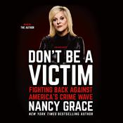 Don't Be a Victim: Fighting Back Against America's Crime Wave Audiobook, by Nancy Grace