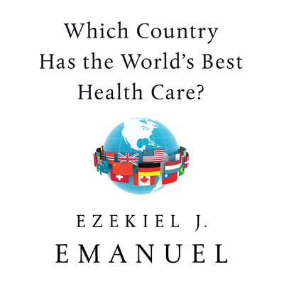 Which Country Has the Worlds Best Health Care? Audiobook, by