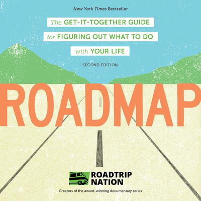 Roadmap: The Get-It-Together Guide for Figuring Out What To Do with Your Life Audiobook, by Brian McAllister