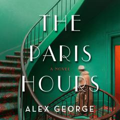 The Paris Hours: A Novel Audiobook, by Alex George