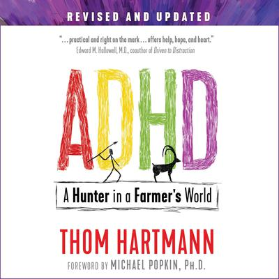 ADHD: A Hunter in a Farmer's World Audiobook, by Thom Hartmann