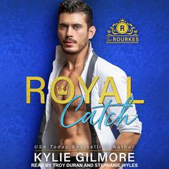 Royal Catch Audiobook, by Kylie Gilmore