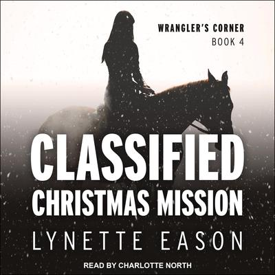 Classified Christmas Mission Audiobook, by Lynette Eason