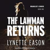 The Lawman Returns: A Riveting Western Suspense Audiobook, by Lynette Eason