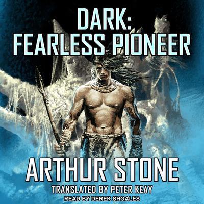 Dark: Fearless Pioneer Audiobook, by Arthur Stone