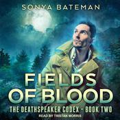 Fields of Blood Audiobook, by Sonya Bateman
