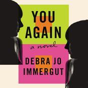 You Again: A Novel Audiobook, by Debra Jo Immergut