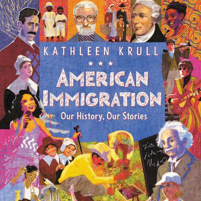 American Immigration: Our History, Our Stories Audiobook, by Kathleen Krull
