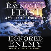 Honored Enemy: Legends of the Riftwar, Book 1 Audiobook, by Raymond E. Feist, William R. Forstchen