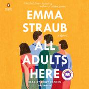 All Adults Here: A Novel Audiobook, by Emma Straub