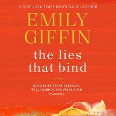 The Lies That Bind: A Novel Audiobook, by Emily Giffin