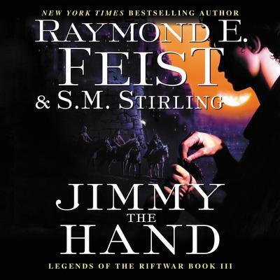 Jimmy the Hand: Legends of the Riftwar, Book III Audiobook, by