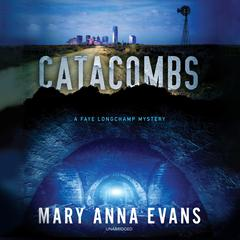 Catacombs: A Faye Longchamp Mystery Audiobook, by Mary Anna Evans