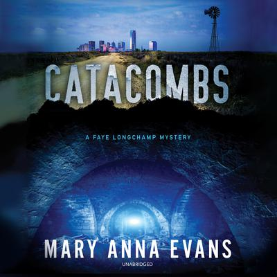 Catacombs: A Faye Longchamp Mystery Audiobook, by