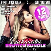 Cuckqueans Erotica Bundle 12-Pack: Books 1–12 (Threesome Erotica BDSM Erotica Lesbian Erotica Collection) Audiobook, by Connie Cuckquean