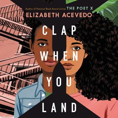 Clap When You Land Audiobook, by