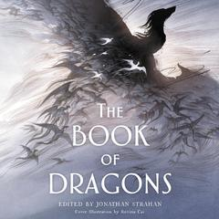 The Book of Dragons: An Anthology Audiobook, by Jonathan Strahan