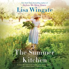 The Summer Kitchen Audiobook, by Lisa Wingate