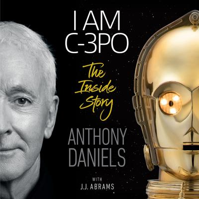 I Am C-3PO: The Inside Story Audiobook, by